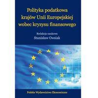 Polityka podatkowa krajów Unii Europejskiej wobec kryzysu finansowego - Stanisław Owsiak (9788320822311)