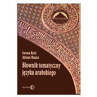 Słownik tematyczny języka arabskiego - Wysyłka od 4,99 - porównuj ceny z wysyłką (230 str.)