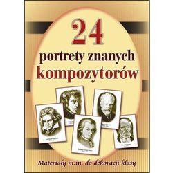 24 portrety najsłynniejszych kompozytorów. Materiały m.in. Do dekoracji klasy - oferta [055f4e7aa71577ef]