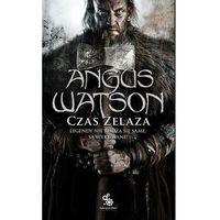 Czas żelaza - ATRAKCYJNE PROMOCJE! - Bezpłatny ODBIÓR OSOBISTY BIAŁYSTOK, Angus Watson