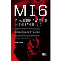 MI6. Tajna historia wywiadu Jej Królewskiej Mości