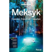 Meksyk Cancun Cozumel i Jukatan. Lonely Planet -