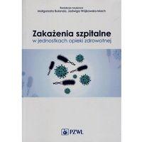 Zakażenia szpitalne w jednostkach opieki zdrowotnej, Wydawnictwo Lekarskie PZWL