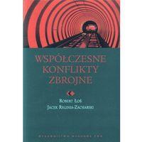 Współczesne konflikty zbrojne (Łoś Robert, Reginia-Zacharski Jacek)