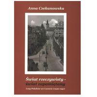 Świat rzeczywisty - świat zapamiętany Anna Czekanowska (9788372224125)