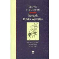Przygody Pędraka Wyrzutka - 35% rabatu na drugą książkę!