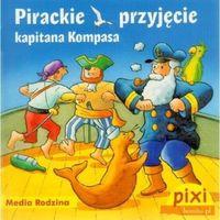 Pixi. Pirackie przyjęcie kapitana Kompasa (9788372784551)