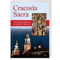 Cracovia Sacra. Przewodnik pielgrzyma po Krakowie i okolicach, AA