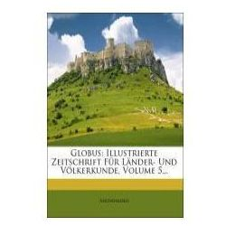 Globus: Illustrierte Zeitschrift für Länder- und Völkerkunde. (9781274037589)