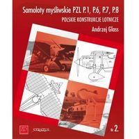 Samoloty myśliwskie PZL P.1, P.6, P.7, P.8. Polskie konstrukcje lotnicze. Zeszyt Nr 2 (ilość stron 36)