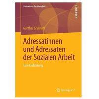 Adressatinnen und Adressaten der Sozialen Arbeit Graßhoff, Gunther (9783658095666)