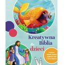 Kreatywna Biblia dla dzieci, praca zbiorowa