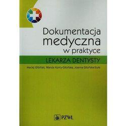 Dokumentacja medyczna w praktyce lekarza dentysty - wyprzedaż (kategoria: Pozostałe książki)
