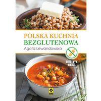 Polska kuchnia bezglutenowa - Dostawa 0 zł (2016)