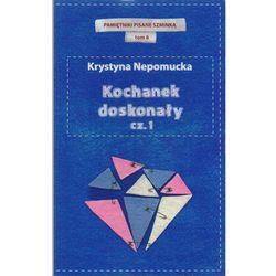 KOCHANEK DOSKONAŁY CZ.1. PAMIĘTNIKI CZERWONEJ SZMINKI TOM 6 Krystyna Nepomucka, rok wydania (2012)