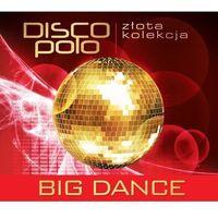 Złota Kolekcja Disco Polo - Big Dance