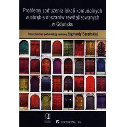 Problemy zadłużenia lokali komunalnych w obrębie obszarów rewitalizowanych w Gdańsku, pozycja wydana w ro