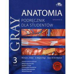 Anatomia Gray. Podręcznik dla studentów. Tom 3 (anatomia ośrodkowego układu nerwowego) (ISBN 9788365373618