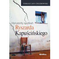 Horyzonty spotkań Ryszarda Kapuścińskiego, oprawa miękka