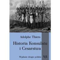 Historia konsulatu i Cesarstwa tom 5 Część 1 - majówkowy szał CENOWY (320 str.)