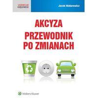 Akcyza Przewodnik po zmianach - Jacek Matarewicz