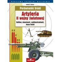 Porównanie broni Artyleria II wojny światowej - Dostawa 0 zł (9788370205812)