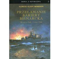 Przełamanie bariery Bismarcka - Wysyłka od 3,99 - porównuj ceny z wysyłką (9788365201324)