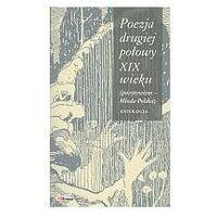 Poezja drugiej połowy XIX wieku. Antologia. (2008)