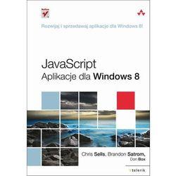 JavaScript. Aplikacje dla Windows 8, książka w oprawie miękkej