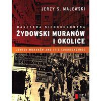 Warszawa nieodbudowana Żydowski Muranów i okolice (9788326807640)
