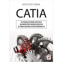 CATIA Wykorzystanie metody elementów skończonych w obliczeniach inżynierskich, oprawa broszurowa