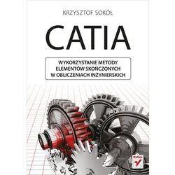 CATIA Wykorzystanie metody elementów skończonych w obliczeniach inżynierskich