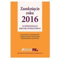 Zamknięcie roku 2016 w jednostkach sektora publicznego - Dostawa 0 zł