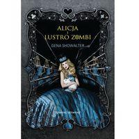 Alicja i Lustro Zombi - Gena Showalter, Harlequin