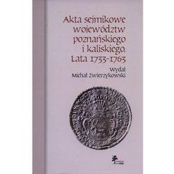 Akta sejmikowe województw poznańskiego i kaliskiego Lata 1733-1763, pozycja z kategorii Historia