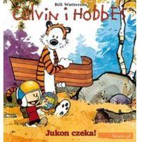 Calvin i Hobbes - 3 - Jukon czeka! (wyd. II)., oprawa miękka