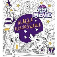 My Little Pony The Movie Magia kolorowania - Jeśli zamówisz do 14:00, wyślemy tego samego dnia. Dostawa, ju