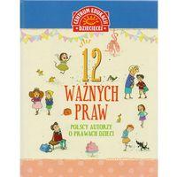 12 ważnych praw. Polscy autorzy o prawach dzieci (9788327113078)