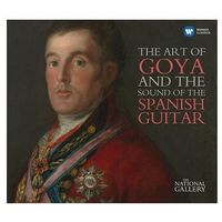 The Art Of Goya And The Sound Of The Spanish Guitar (2xCD) - Various Artists
