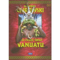 Wojciech Cejrowski. Boso przez świat: Vanuatu, kup u jednego z partnerów