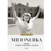 Milionerka. Zagadka Barbary Piaseckiej-Johnson - Ewa Winnicka (9788324041015)