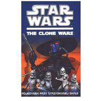 Star Wars. The Clone Wars. Pojedynek przy strzaskanej skale (opr. broszurowa)