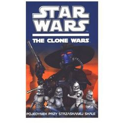 Star Wars. The Clone Wars. Pojedynek przy strzaskanej skale, książka z kategorii Fantastyka i science fictio
