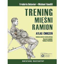 Trening mięśni i ramion Atlas ćwiczeń., pozycja wydawnicza
