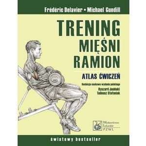 Trening mięśni i ramion Atlas ćwiczeń., PZWL