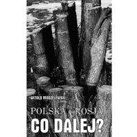 Polska - Rosja co dalej? - Wysyłka od 3,99 - porównuj ceny z wysyłką (ISBN 9788363591113)