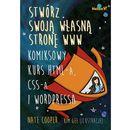 Stwórz swoją własną stronę WWW. Komiksowy kurs HTML-a, CSS-a i WordPressa, Cooper Nate Kim Gee