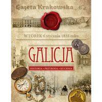 Galicja. Historia, przyroda, kuchnia - Opracowanie zbiorowe (2017)