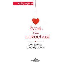 Życie, które pokochasz (ISBN 9788373778160)