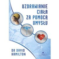 Uzdrawianie ciała za pomocą umysłu, David Hamilton